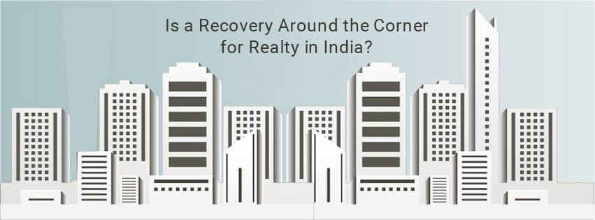 Is a Recovery Around the Corner for Realty in India?