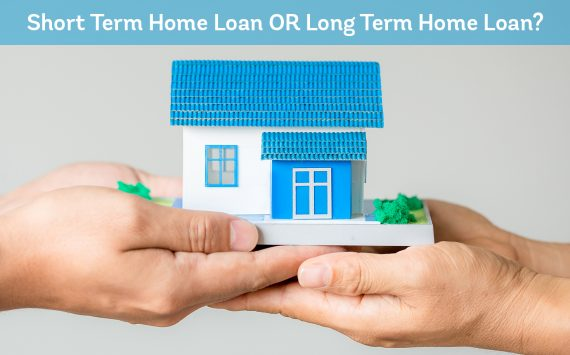 Home Loan Tenure: Short Term or Long Term? Which is the Best Option?