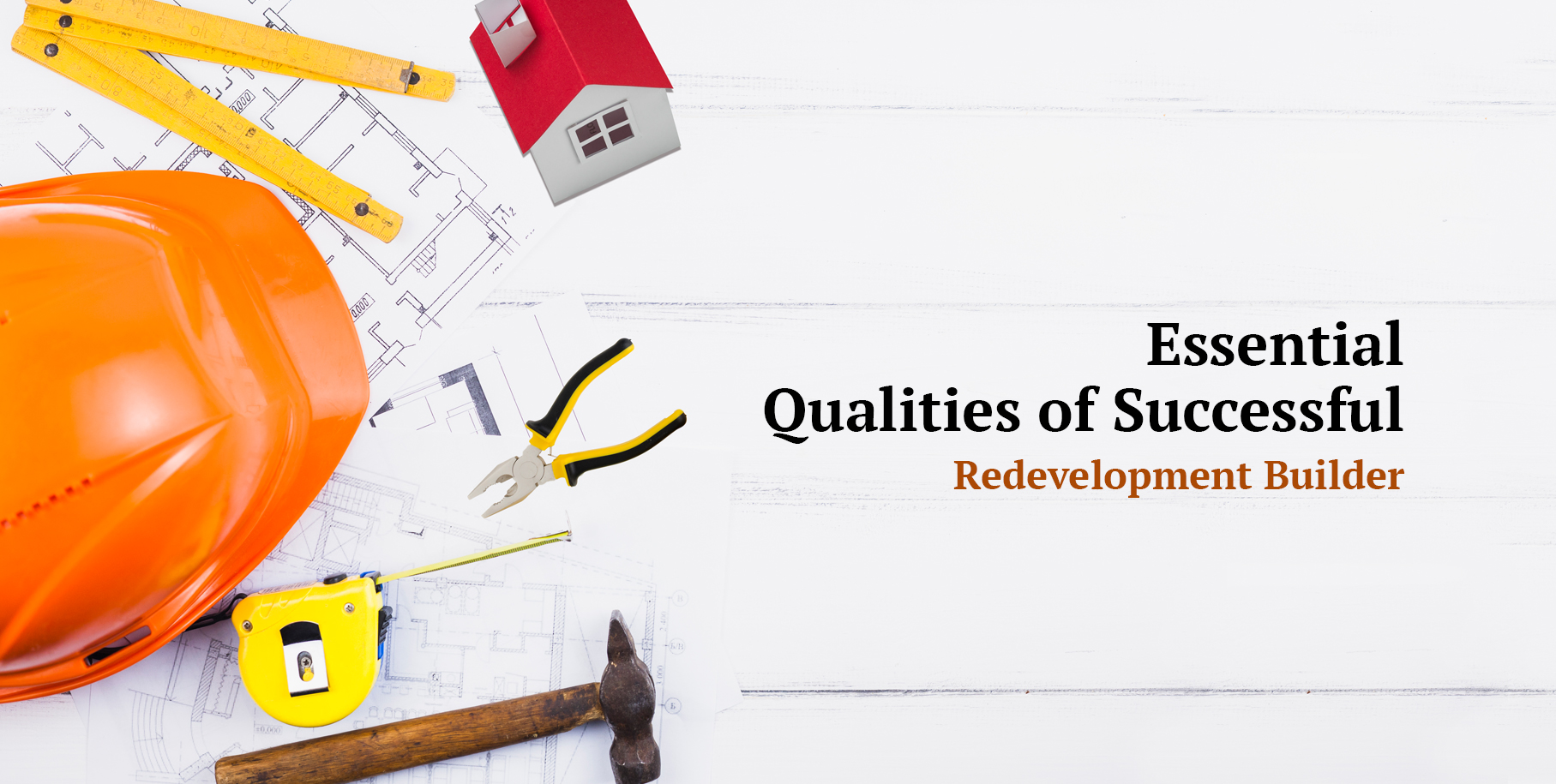 Essential Qualities of Successful Redevelopment Builder