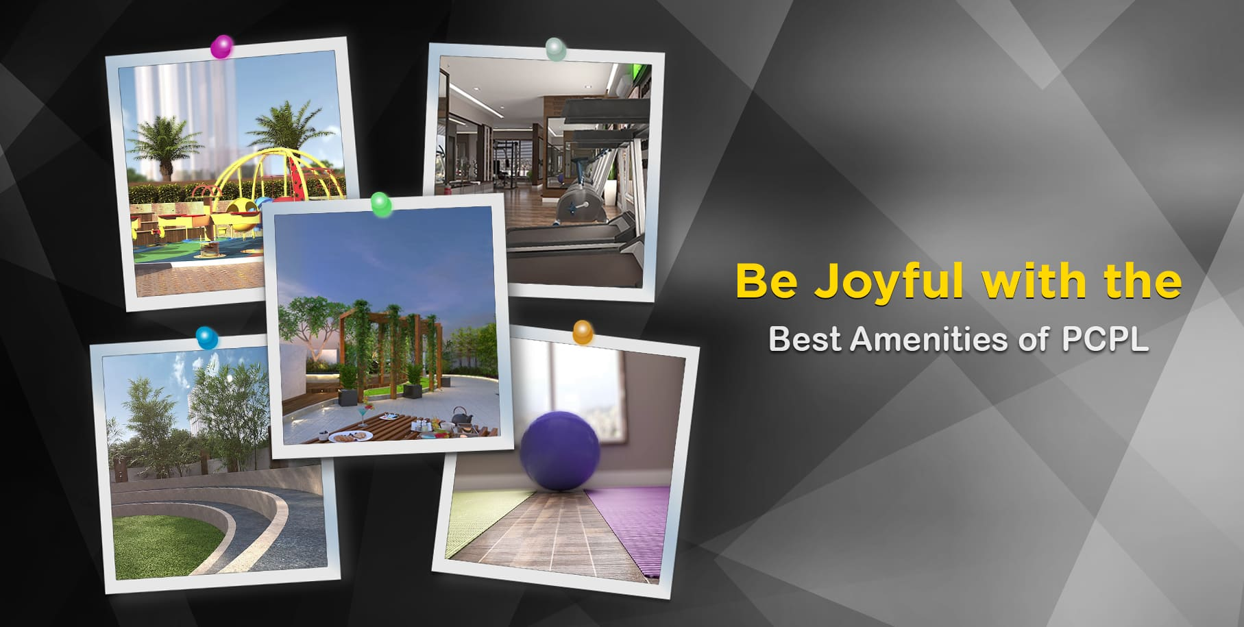 Be Joyful With the Best Amenities of PCPL