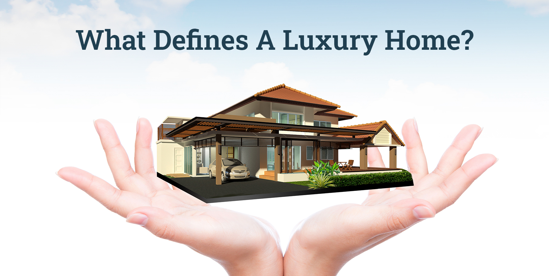 What Defines A Luxury Home?