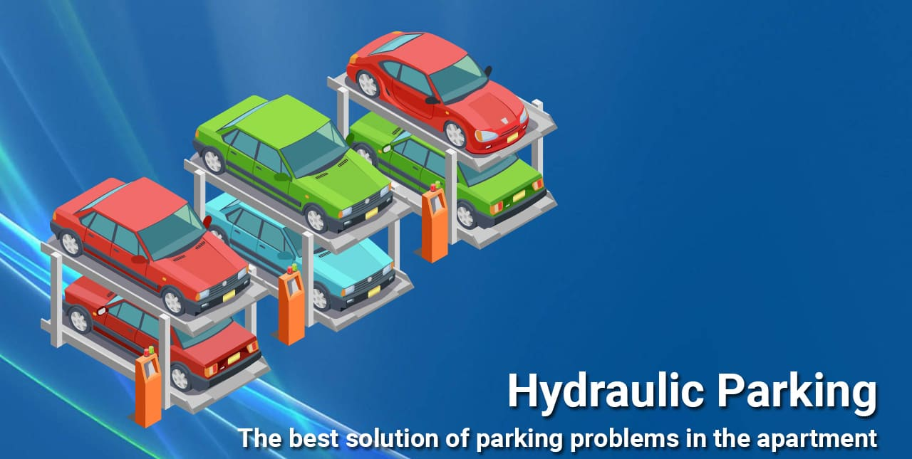 Hydraulic Parking – The Best Solution of Parking Problems in the Apartment