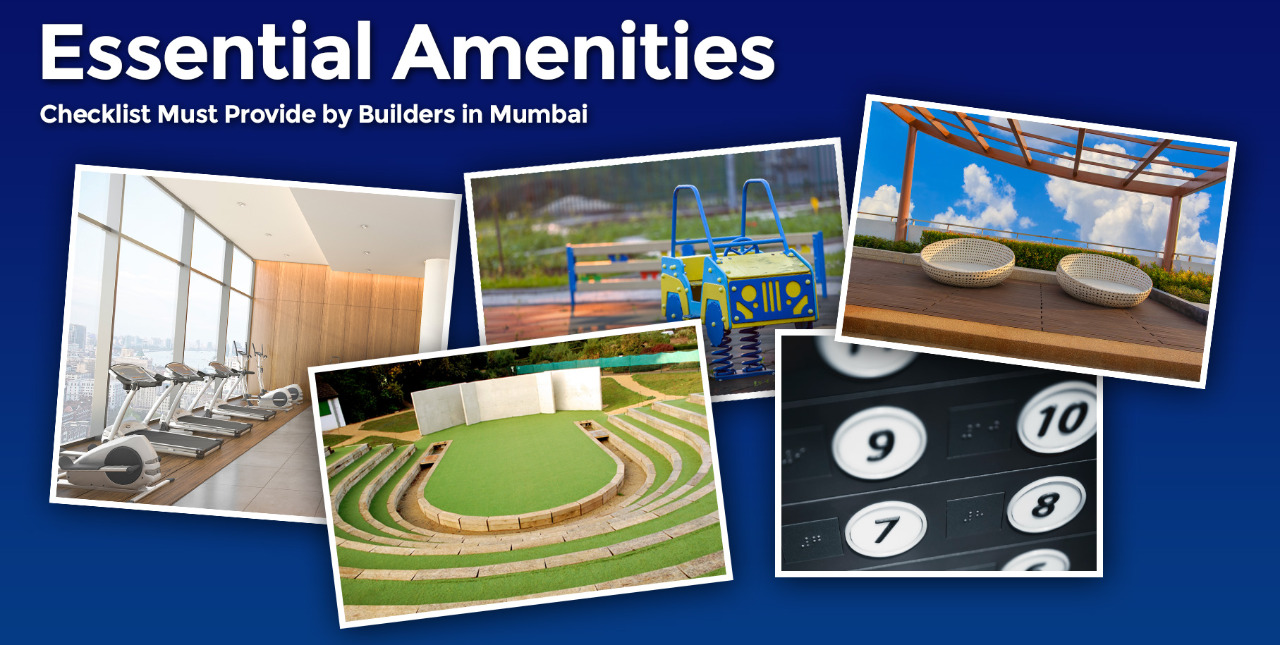 Essential Amenities Checklist Must Provide by Builders in Mumbai