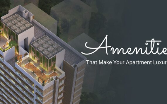Amenities – That Make Your Apartment Luxurious in Mumbai