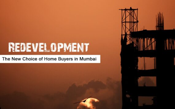 Redevelopment – The New Choice of Home Buyers in Mumbai