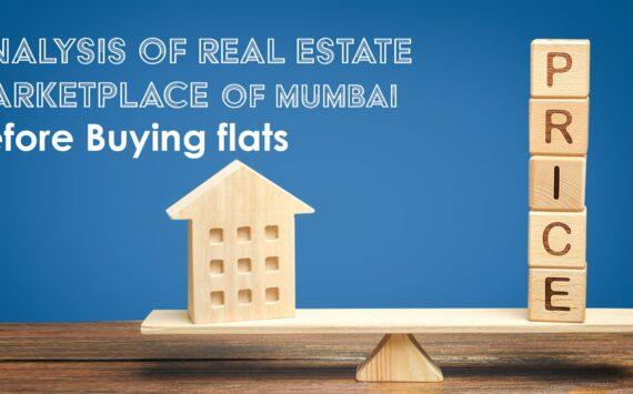 Analysis of Real Estate Marketplace of Mumbai before Buying Flats