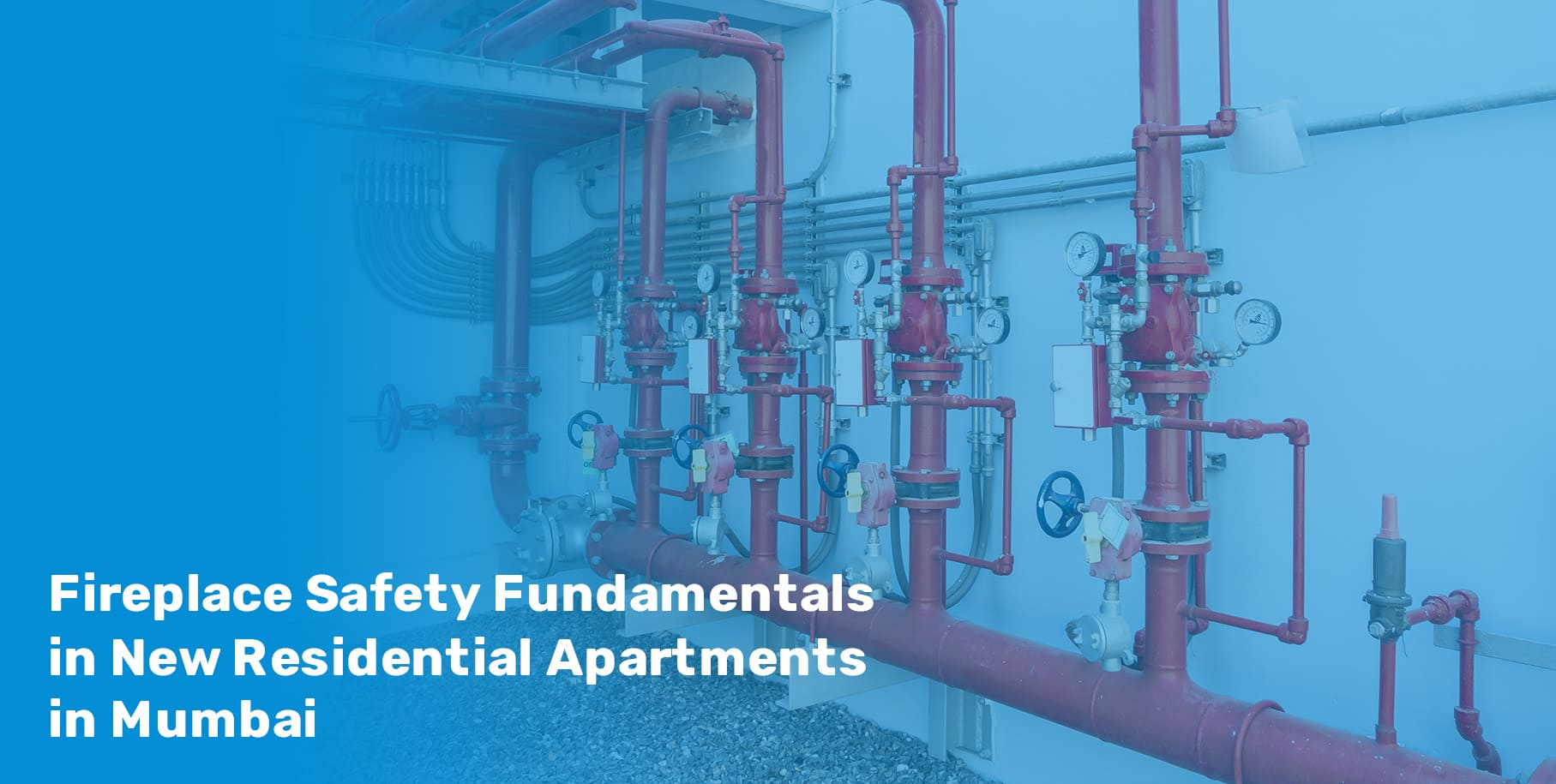 Fire Safety Fundamentals in New Residential Apartments in Mumbai