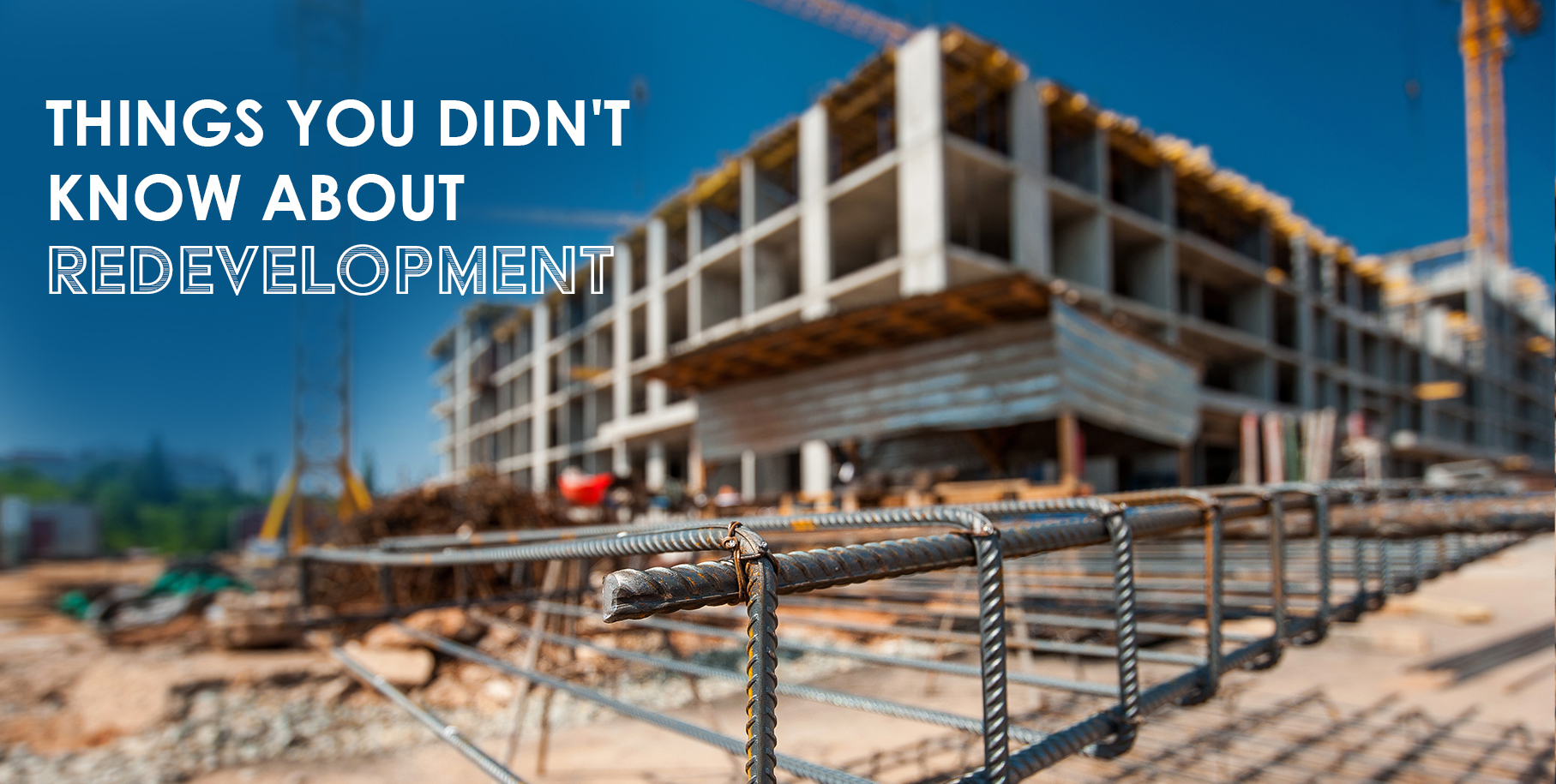 Things you didn't know about Redevelopment