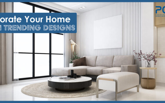 Decorate Your Home with Trending Designs